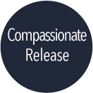 blue circle with text: Compassionate Release
